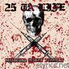 25 Ta Life - Hellbound Misery Torment