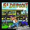 5 Cent Deposit - We Have Your Daughter