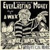 EverLasting Money