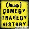 Comedy Tragedy History