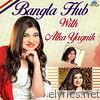 Bangla Hub - With Alka Yagnik