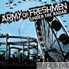 Army Of Freshmen - Under the Radar