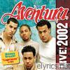 Aventura - Aventura Live! 2002