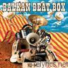 Balkan Beat Box - Nu Med (Bonus Edition)
