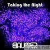 Taking the Night - Single