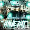 Have Dat (feat. Pooh Hefner & P-Town) - Single