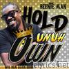 Hold Unuh Own - Single