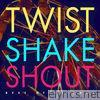 Twist Shake Shout - Single
