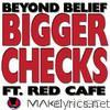 Bigger Checks (feat. Red Cafe)