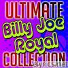 Ultimate Billy Joe Royal Collection