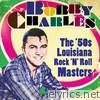 The '50s Louisiana Rock 'n' Roll