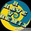 Rave Rave Rave