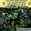 Bracket - Live In a Dive