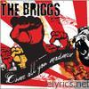 Briggs - Come All You Madmen