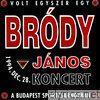 Volt Egyszer Egy Bródy János Koncert (Live at Budapest Sportcsarnokban)