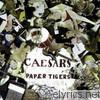 Caesars - Paper Tigers