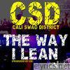 Cali Swag District - The Way I Lean - Single