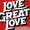 Love Great Love