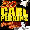 Carl Perkins - 30 Great Hits