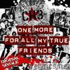 One More for All My True Friends - Single