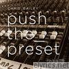 Push the Preset