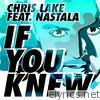 If You Knew (feat. Nastala)