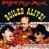 Boiled Alive!