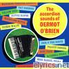 The Accordion Sounds of Dermot O' Brien
