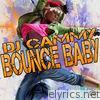 Bounce Baby (Extended Mix) - Single