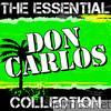 Don Carlos: The Essential Collection