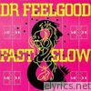 Dr. Feelgood - Fast Women Slow Horses