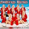 Christmas Bitches (feat. Copperhead, Benz & Lil Jules) - Single
