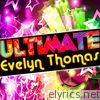 Ultimate Evelyn Thomas
