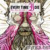 Every Time I Die - New Junk Aesthetic (Bonus Track Version)