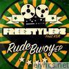 Rude Bwoy - EP