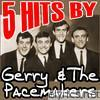 5 Hits By Gerry & The Pacemakers