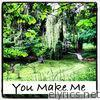 You Make Me - Single