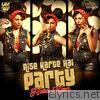 Aise Karte Hai Party - Single