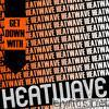 Get Down with Heatwave