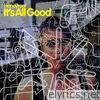 It's All Good - Single