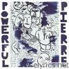 P.O.W.E.R.F.U.L P.I.E.R.R.E - Single