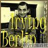 Irving Berlin - Irving Berlin