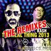 The Real Thing 2013 (The Remixes) [feat. Kash]
