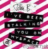 I've Been Stalking You On Myspace - EP (D&B Mixes)