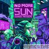No More Sun
