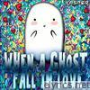 When a Ghost Fall in Love - Single