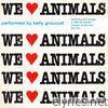 We Love Animals - Single