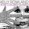 Kelly Rowland - Rose Colored Glasses - Single