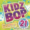 Kidz Bop Kids - Kidz Bop 21