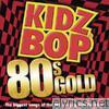 Kidz Bop 80s' Gold